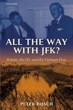 英国とケネディ政権下のヴェトナム戦争<br>All the Way with Jfk? : Britain, the Us, and the Vietnam War