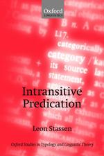 自動詞的述語の類型論<br>Intransitive Predication (Oxford Studies in Typology and Linguistic Theory)