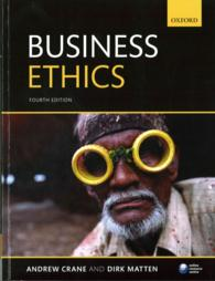 経営倫理テキスト(第4版)<br>Business Ethics : Managing Corporate Citizenship and Sustainability in the Age of Globalization (4 PAP/PSC)