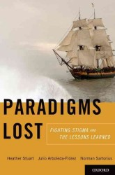Paradigms Lost : Fighting Stigma and the Lessons Learned (1ST)