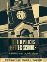Better Policies, Better Schools : Theories and Applications