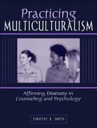 Practicing Multiculturalism : Affirming Diversity in Counseling and Psychology