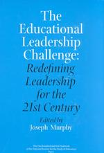 The Educational Leadership Challenge : Redefining Leadership for the 21st Century (Yearbook of the National Society for the Study of Education)