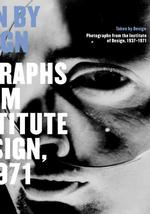 Taken by Design : Photographs from the Institute of Design, 1937-1971 (1ST)