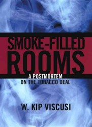 Smoke-Filled Rooms : A Postmortem on the Tobacco Deal (Studies in Law and Economics)