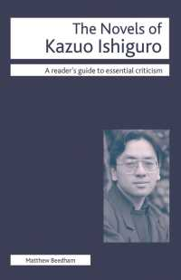 カズオ・イシグロの小説批評ガイド<br>The Novels of Kazuo Ishiguro (Readers' Guides to Essential Criticism)