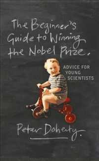初心者のためのノーベル賞獲得ガイド<br>Beginner's Guide to Winning the Nobel Prize : A Life in Science