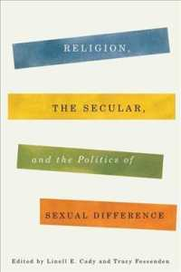 Religion, the Secular, and the Politics of Sexual Difference (Religion, Culture, and Public Life)