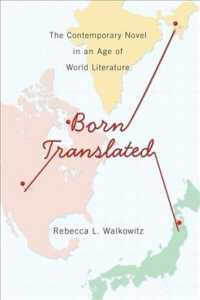 翻訳と世界文学時代の小説の現在<br>Born Translated : The Contemporary Novel in an Age of World Literature (Literature Now)