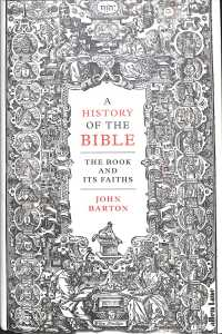 History of the Bible : The Book and Its Faiths -- Hardback