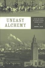 Uneasy Alchemy : Citizens and Experts in Louisiana's Chemical Corridor Disputes (Urban and Industrial Environments)
