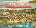 Madison : A History of the Formative Years (2ND)