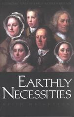 Earthly Necessities : Economic Lives in Early Modern Britain