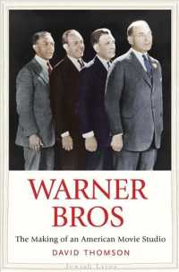ワーナー・ブロスの形成<br>Warner Bros : The Making of an American Movie Studio (Jewish Lives)