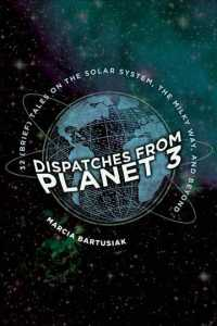 Dispatches from Planet 3 : Thirty-two Brief Tales on the Solar System, the Milky Way, and Beyond (Reprint)