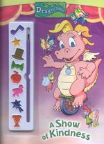 A Show of Kindness (Dragon Tales) (CLR)