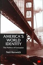 America's World Identity : The Politics of Exclusion