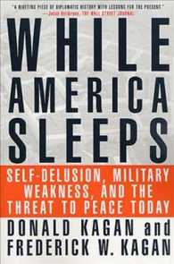 While America Sleeps : Self-Delusion, Military Weakness, and the Threat to Peace (Reprint)