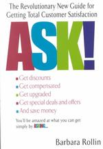 Ask! : The Revolutionary New Guide for Getting Total Customer Satisfaction