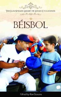 Beisbol / Baseball (The Ilan Stavans Library of Latino Civilization)