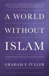 A World without Islam (OME A-FORMAT) (Reprint)