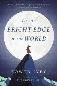 To the Bright Edge of the World (Reprint)