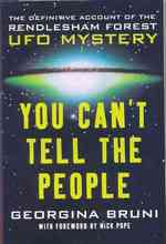 You Can't Tell the People : The Definitive Account of the Rendlesham Forest UFO Mystery
