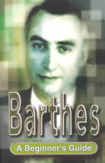 Barthes : A Beginner's Guide