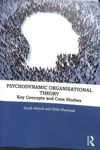 Psychodynamic Organizational Theory : Key Concepts and Case Studies