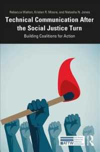 Technical Communication after the Social Justice Turn : Building Coalitions for Action (Attw Book Series in Technical and Professional Communication)