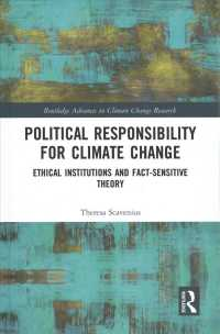 Political Responsibility for Climate Change : Ethical Institutions and Fact-sensitive Theory (Routledge Advances in Climate Change Research)