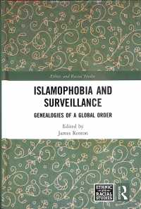 Islamophobia and Surveillance : Genealogies of a Global Order (Ethnic and Racial Studies)