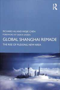 Global Shanghai Remade : The Rise of Pudong New Area