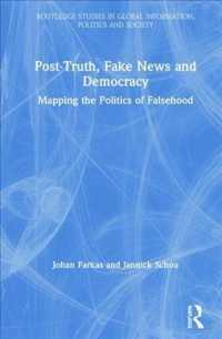 Post-truth, Fake News and Democracy : Mapping the Politics of Falsehood (Routledge Studies in Global Information, Politics and Society)