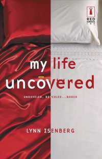 My Life Uncovered : Unraveled, Revealed, Bared (Red Dress Ink)