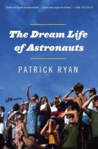 The Dream Life of Astronauts : Stories