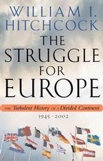 The Struggle for Europe : The Turbulent History of a Divided Continent 1945-2002 (1ST)