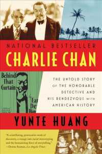 Charlie Chan : The Untold Story of the Honorable Detective and His Rendezvous with American History (Reprint)