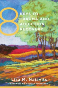 8 Keys to Trauma and Addiction Recovery (8 Keys to Mental Health)