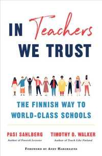 In Teachers We Trust : The Finnish Way to World-class Schools