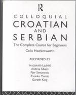 Colloquial Croatian and Serbian (2-Volume Set) : The Complete Course for Beginners