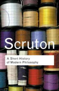 A short history of modern philosophy : pbk from Descartes to Wittgenstein Routledge classics