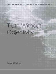 Truth without Objectivity (International Library of Philosophy)