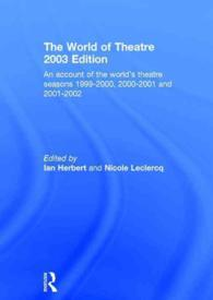 演劇の世界(2003年版)<br>The World of Theatre 2003 : An Account of the World's Theatre Seasons 1999-2000, 2000-2001 and 2001-2002 (World of Theatre)