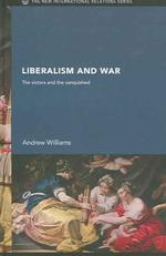 リベラリズムと戦争<br>Liberalism and War : The Victors and the Vanquished (New International Relations)