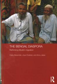 The Bengal Diaspora : Rethinking Muslim Migration (Routledge Contemporary South Asia)
