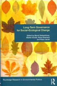 Long-Term Governance for Social-Ecological Change (Environmental Politics/routledge Research in Environmental Politics)