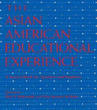 The Asian American Educational Experience : A Sourcebook for Teachers and Students