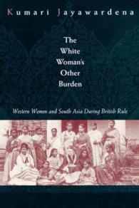The White Woman's Other Burden : Western Women and South Asia during British Colonial Rule