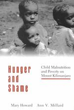 Hunger and Shame : Child Malnutrition and Poverty on Mt. Kilimanjaro